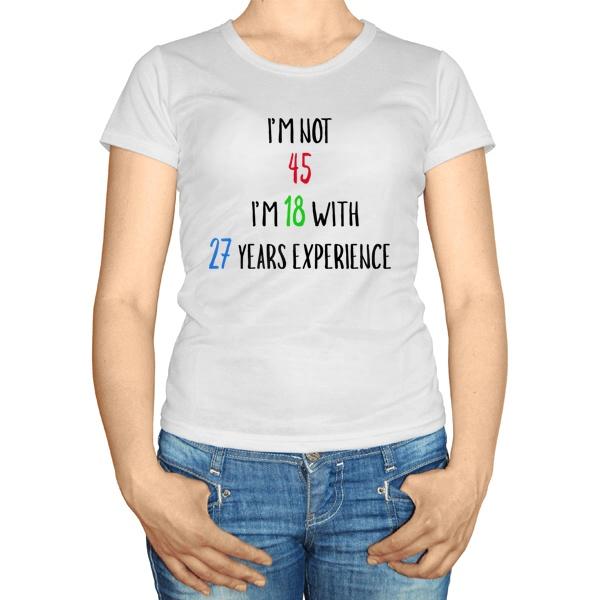 Женская футболка Мне не 45 лет