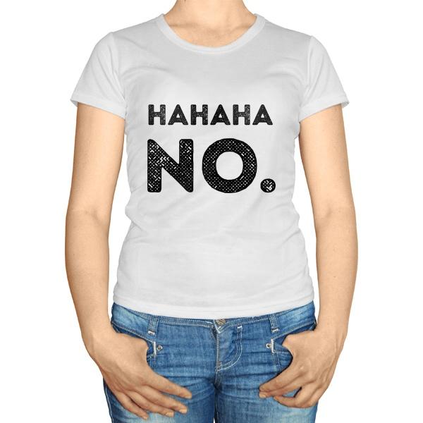 Женская футболка Hahaha No.