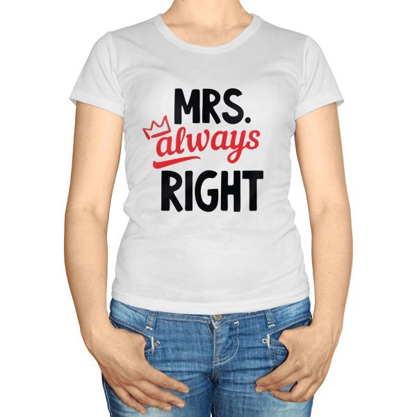Женская футболка Mrs always Right