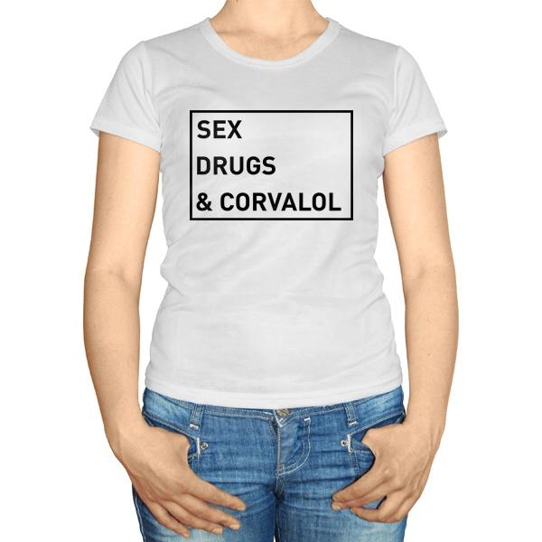 Женская футболка Sex, drugs and corvalol