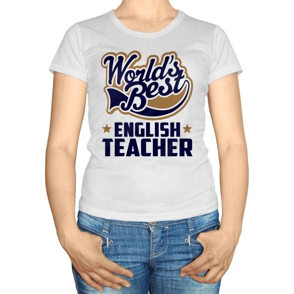 Женская футболка English teacher World's Best