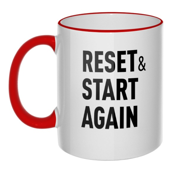 Кружка Reset and Start again с цветным ободком и ручкой