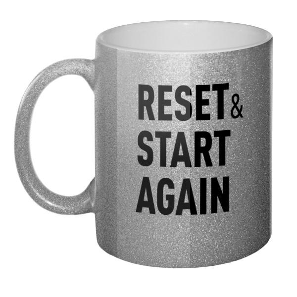 Кружка блестящая Reset and Start again