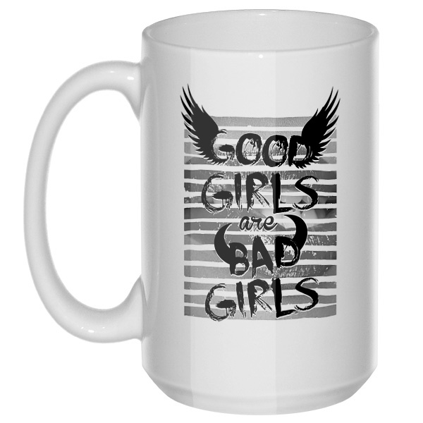 Good girls are bad girls, большая кружка с круглой ручкой