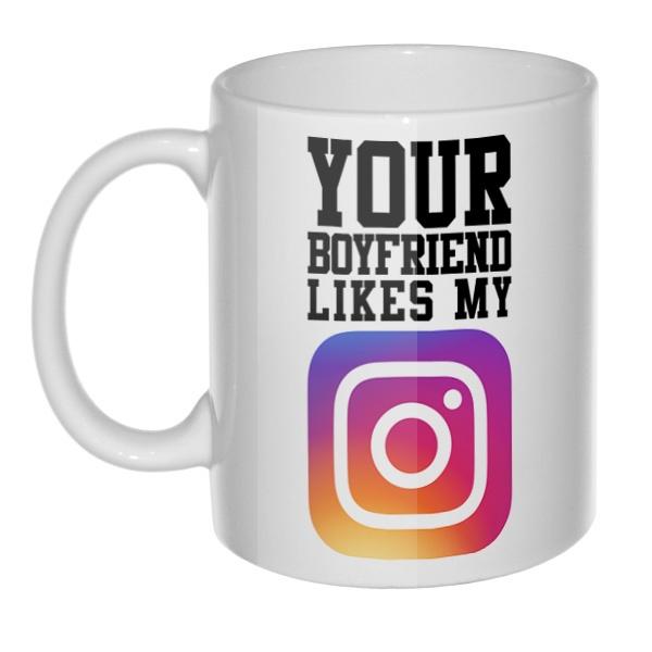 Кружка Your boyfriend likes my Instagram