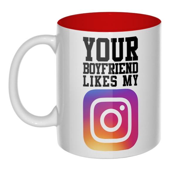 Your boyfriend likes my Instagram, кружка цветная внутри